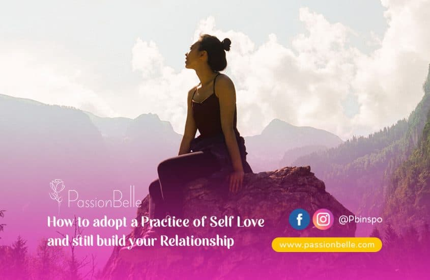 How to Adopt a Practice of Self Love and Still Build Your Relationship