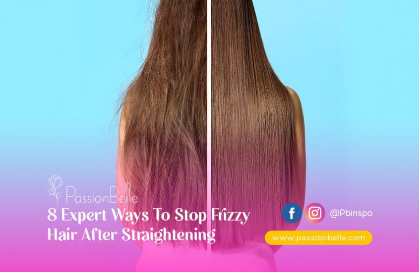 8 Expert Ways ToStop Frizzy Hair After Straightening