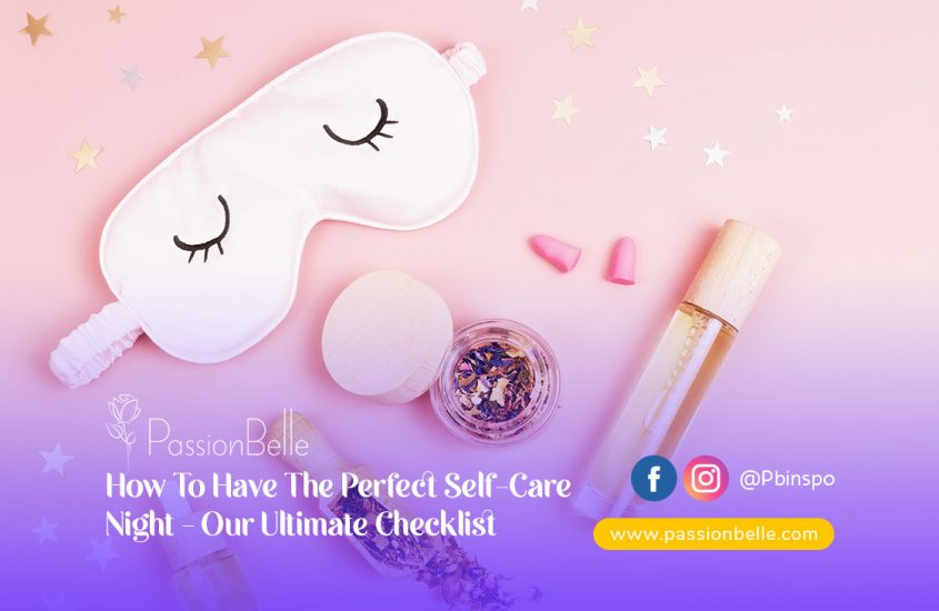 How To Have The Perfect Self-Care Night – Our Ultimate Checklist