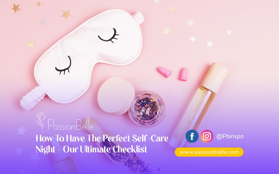 Photo of Self Care necessities. How To Have The Perfect Self-Care Night