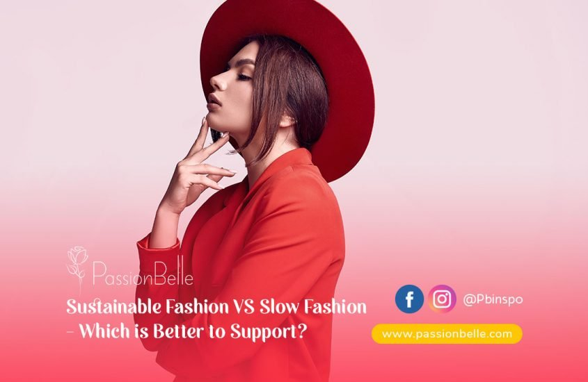 Sustainable Fashion VS Slow Fashion – Which is Better to Support?