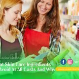 What Skin Care Ingredients To Avoid At All Costs And Why